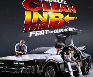 Dj Dimplez - Clean In this B ft Burna Boy